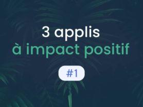 3 applications à impact positif par Greenflow